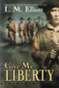 Give Me Liberty Book Novel