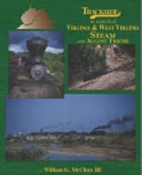 Morning Sun Books, Trackside in search of Virginia and West Virginia Steam with August Thieme