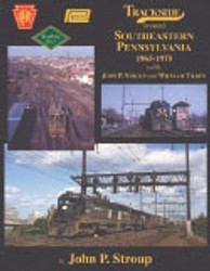Morning Sun Books, Trackside around Southeastern Pennsylvania 1965-1975 with John P. Stroup and William Tilden