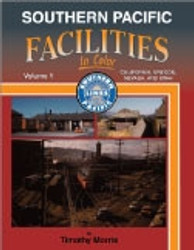 Morning Sun Books, Southern Pacific Facilities In Color Volume 1: California, Oregon, Nevada, and Utah