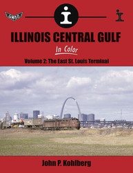 Morning Sun Books, Illinois Central Gulf In Color Volume 2: The East St. Louis Terminal