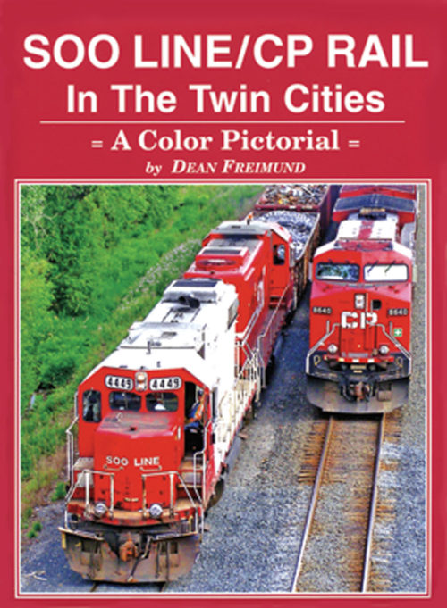Four Ways West Publications - Books,  Soo Line/CP Rail In The Twin Cities A Color Pictorial