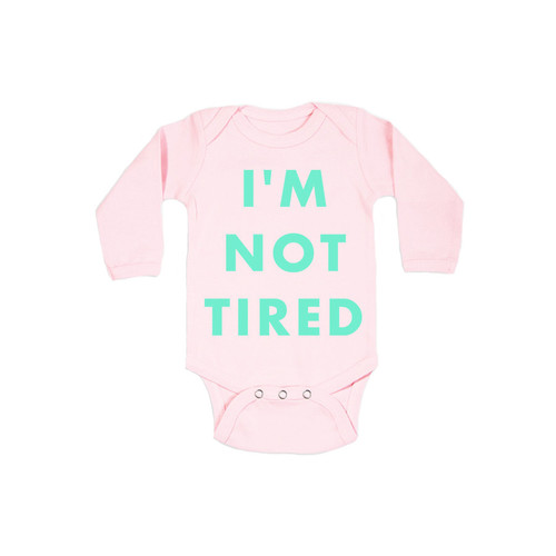 I'm Not Tired Pink L/S Bodysuit