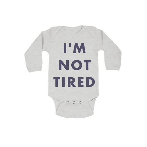 I'm Not Tired Grey L/S Bodysuit