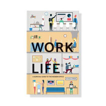 Work Life: A Survival Guide To The Modern Office Book