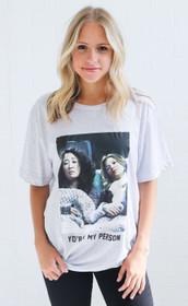 Friday + Saturday You're My Person T-Shirt