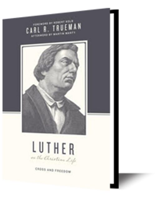 luther on the christian life cross and freedom