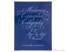 Mastering Copperplate Calligraphy: A Step-by-Step Manual - Winters