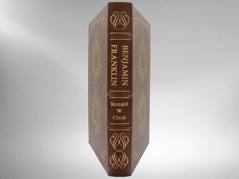 Benjamin Franklin: A Biography by Ronald W. Clark, Easton Press Great Lives