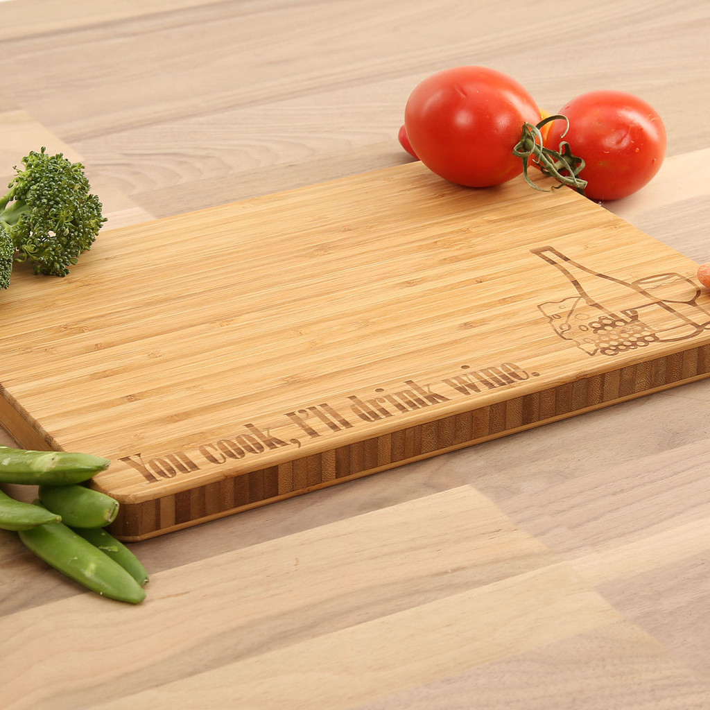 You cook, I'll drink wine - Bamboo Cutting Board