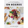 ON BOARDS – BUILDING AN EPIC CHEESE BOARD - THU, NOV 29