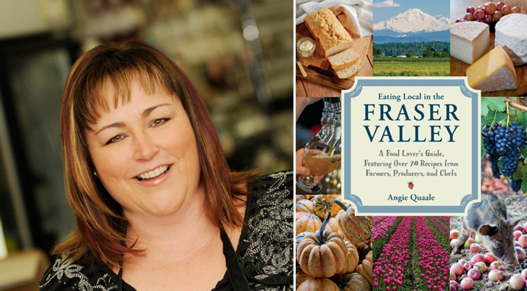 SATURDAY, JUNE 9 | ANGIE QUAALE BOOK SIGNING - EATING LOCAL IN THE FRASER VALLEY