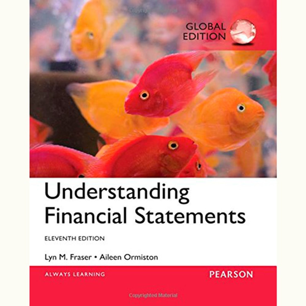 Understanding Financial Statements (11th Edition) Lyn M. Fraser and Aileen Ormiston IE