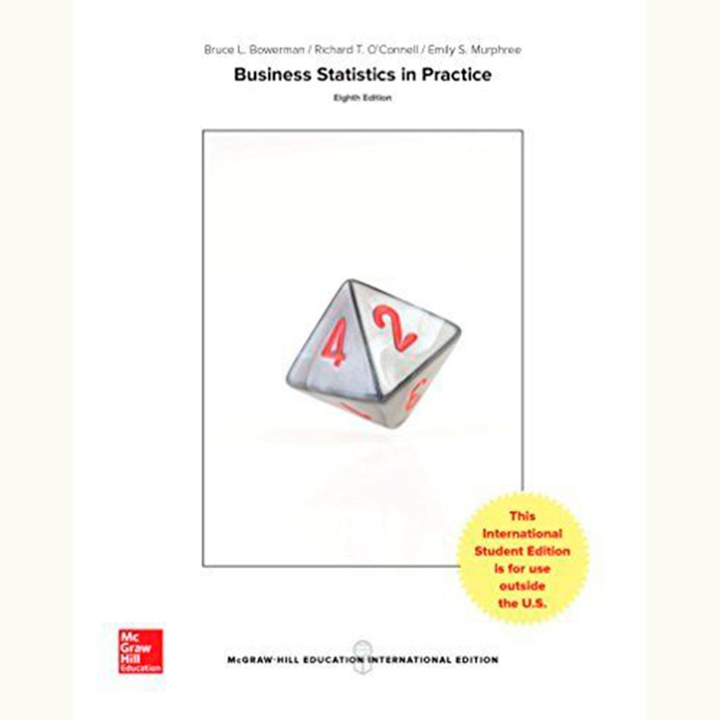 Business Statistics in Practice: Using Data, Modeling, and Analytics (8th Edition) Bruce Bowerman and Richard O'Connell