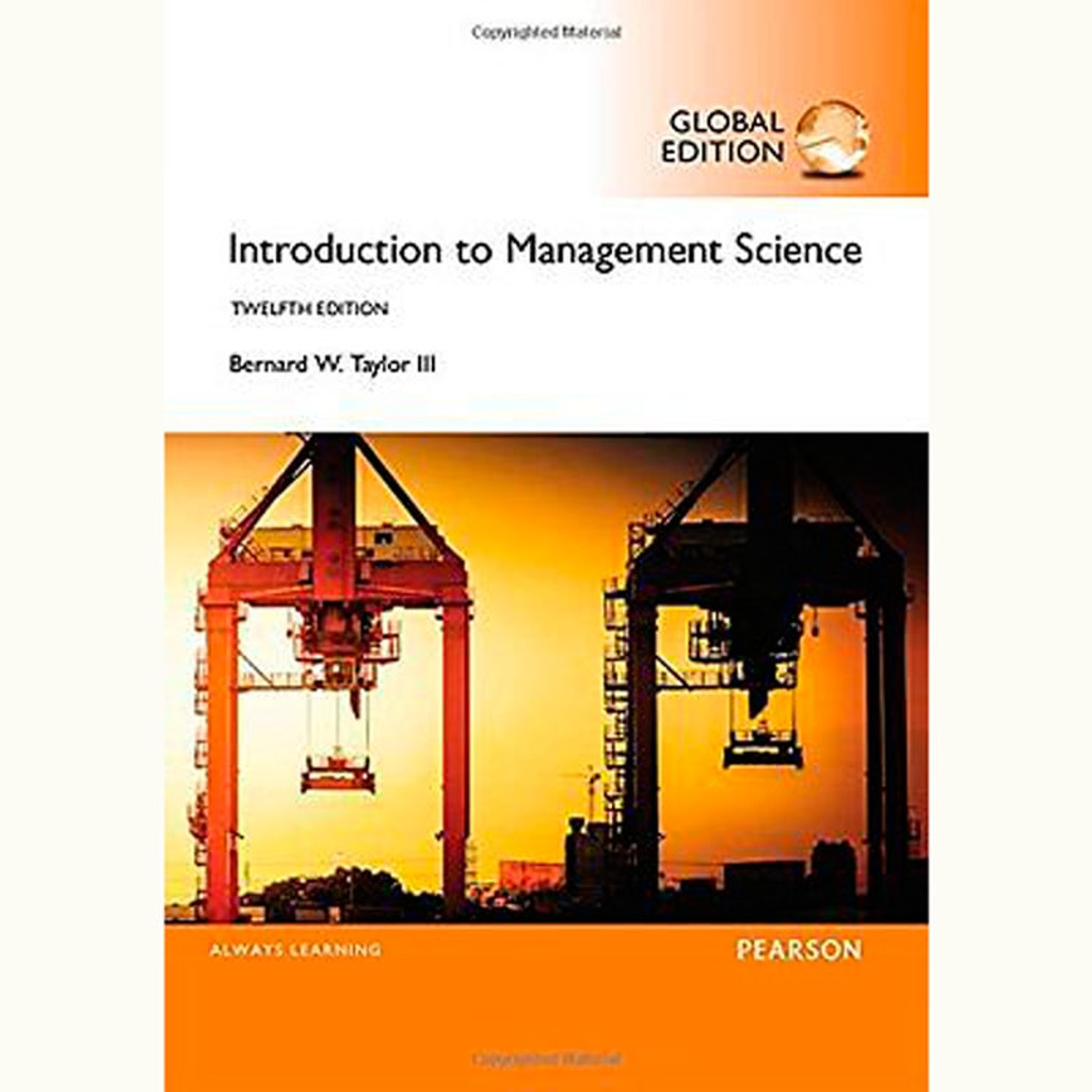 Introduction to Management Science (12th Edition) Bernard W. Taylor III IE
