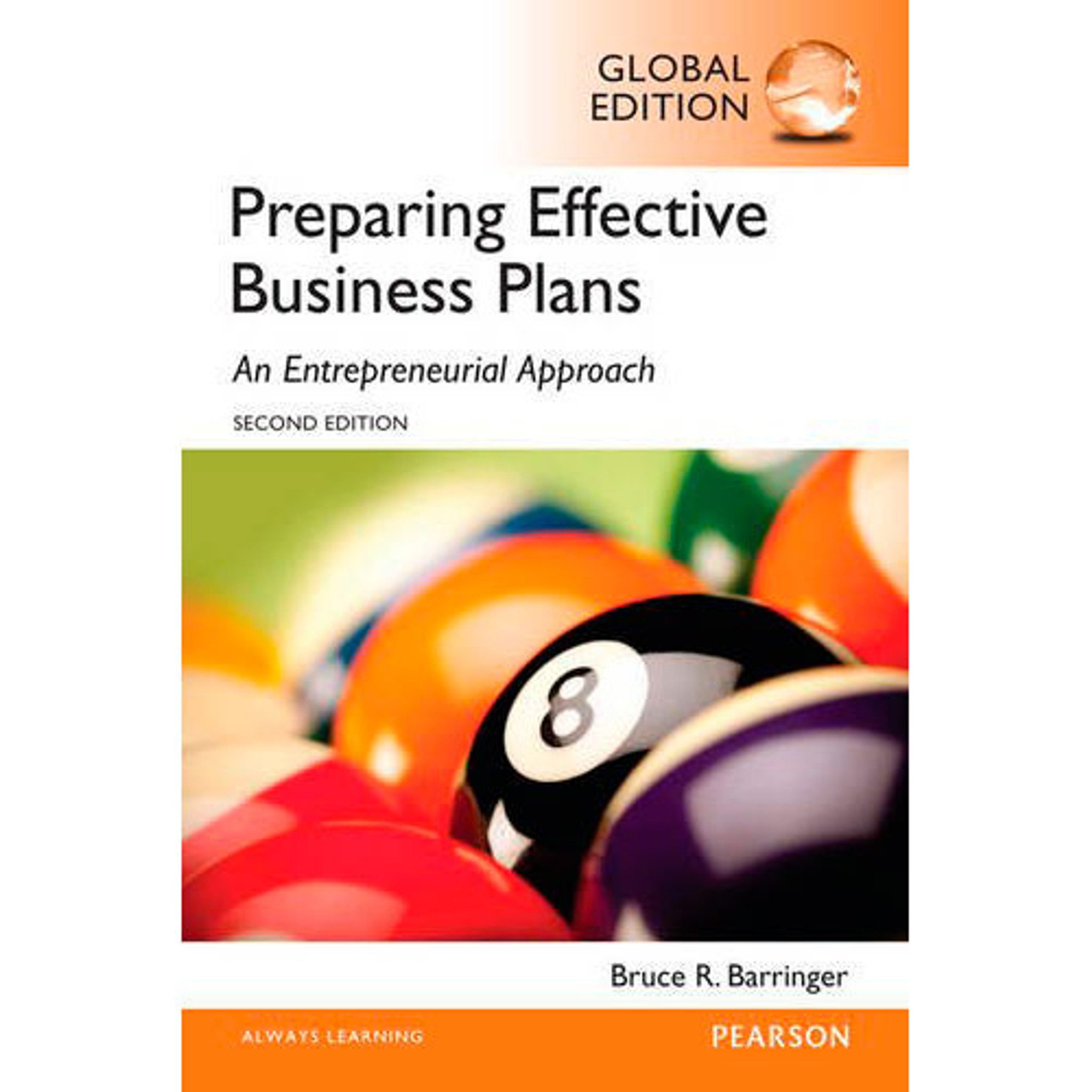 Preparing Effective Business Plans:An Entrepreneurial Approach: International Edition