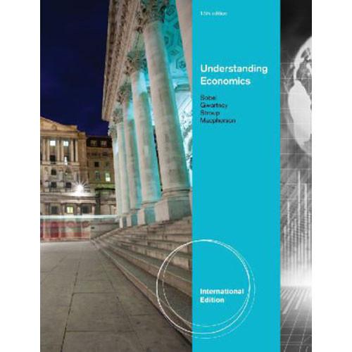 Understanding Economics (13th Edition) Gwartney IE