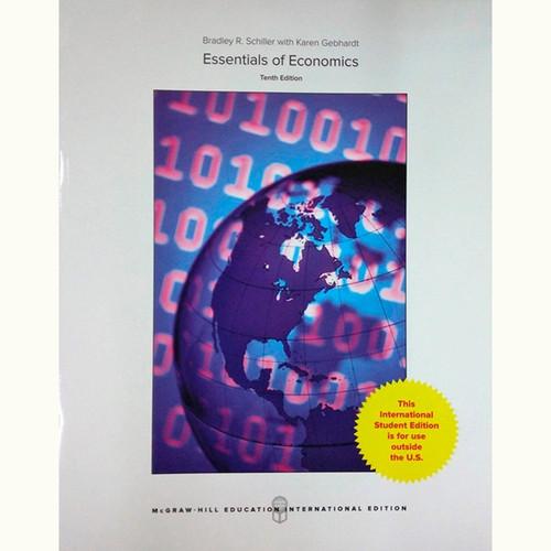 Essentials of Economics (10th Edition) Bradley Schiller and Karen Gebhardt IE