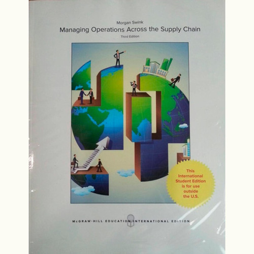 Managing Operations Across the Supply Chain (3rd Edition) Morgan Swink and Steven Melnyk IE