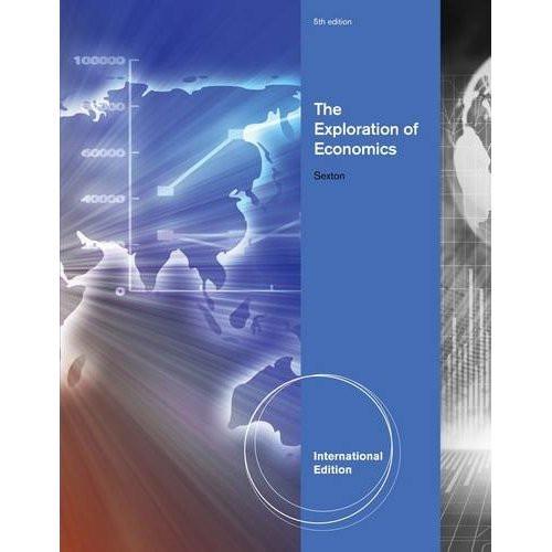 The Exploration of Economics (5th Edition) Sexton IE