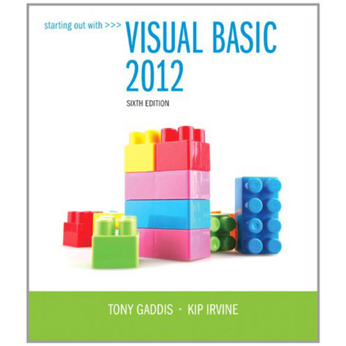 Starting Out With Visual Basic 2012 (6th Edition) Gaddis