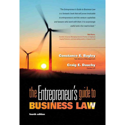 The Entrepreneur's Guide to Business Law (4th Edition) Bagley