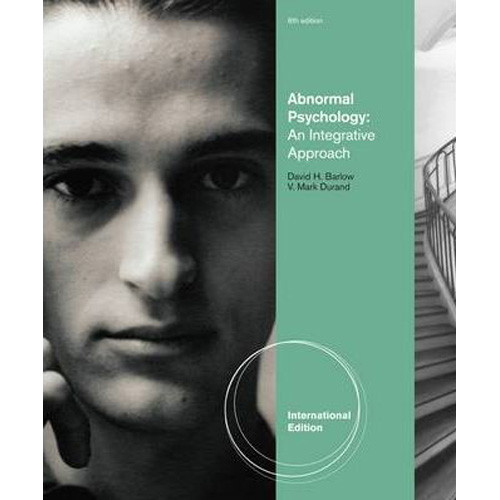 Abnormal Psychology: An Integrated Approach (6th Edition) Barlow IE