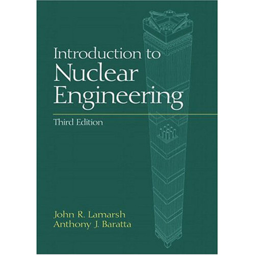 Introduction to Nuclear Engineering (3rd Edition) Lamarsh