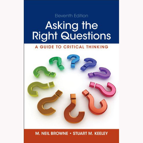 Asking the Right Questions (11th Edition) Browne