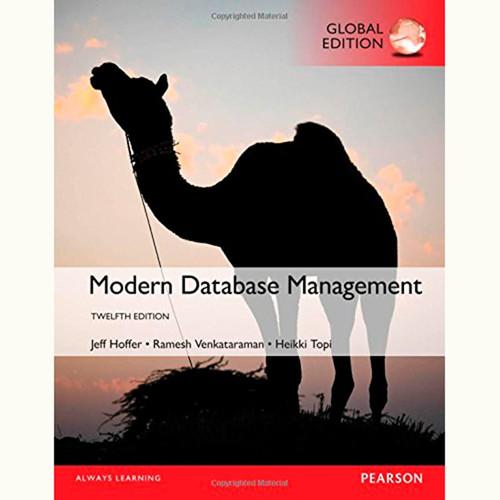 Modern Database Management (12th Edition) Jeffrey A. Hoffer and Ramesh Venkataraman IE