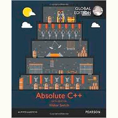 Absolute C++ (6th Edition) Walter Savitch and Kenrick Mock IE