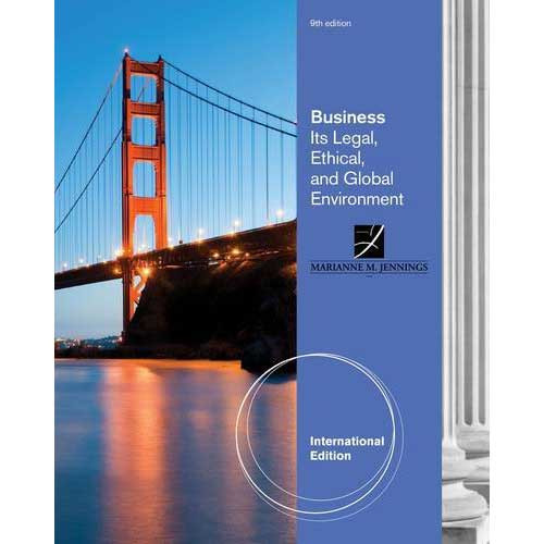 Business: Its Legal, Ethical, and Global Environment (9th Edition) Jennings IE