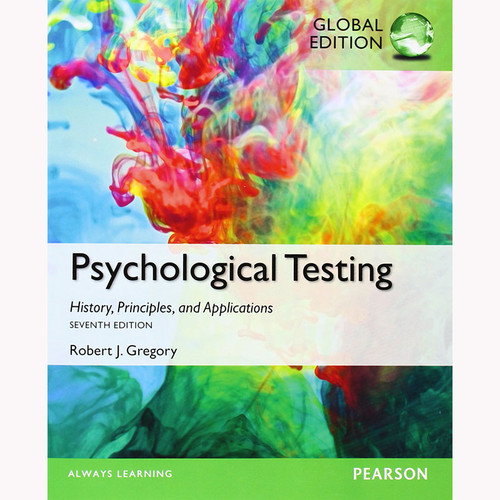 Psychological Testing: History, Principles and Applications (7th Edition) Gregory