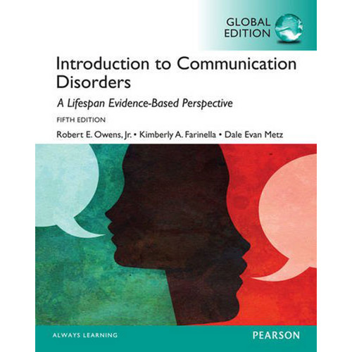 Introduction to Communication Disorders: A Lifespan Evidence-Based Perspective (5th Edition) Metz IE