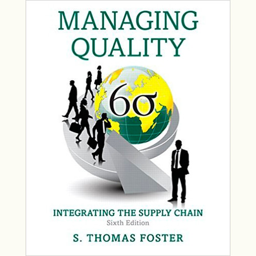 Managing Quality: Integrating the Supply Chain (6th Edition) S. Thomas Foster