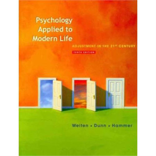 Psychology Applied to Modern Life (10th Edition) Weiten