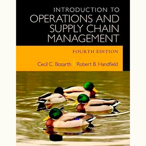 Introduction to Operations and Supply Chain Management (4th Edition) Cecil B. Bozarth and Robert B. Handfield
