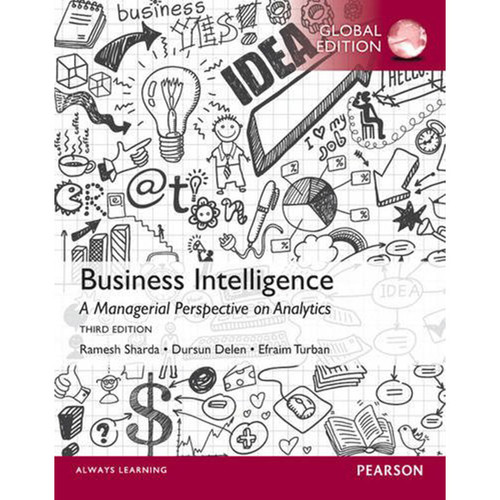 Business Intelligence: A Managerial Perspective on Analytics (3rd Edition) Sharda IE