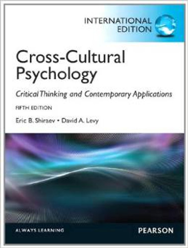 Cross-Cultural Psychology: Critical Thinking and Contemporary Applications (5th Edition) Shiraev IE