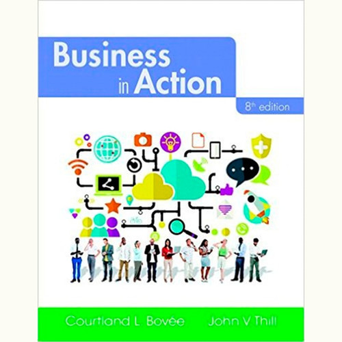Business in Action (8th Edition) Courtland L. Bovee and John V. Thill