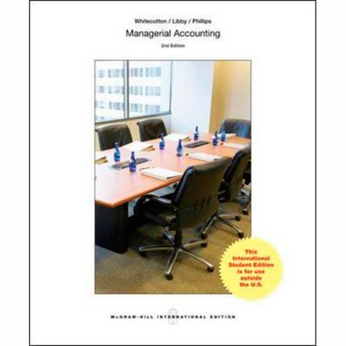 Managerial Accounting (3rd Edition) Stacey Whitecotton and Robert Libby IE