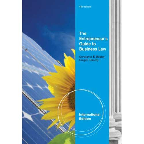 The Entrepreneur's Guide to Business Law (4th Edition) Bagley IE