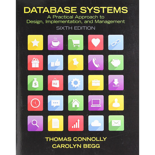 Database Systems: A Practical Approach to Design, Implementation, and Management (6th Edition) Connolly