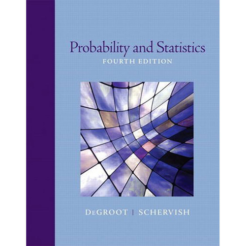 Probability and Statistics (4th Edition) DeGroot