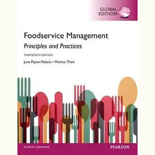 Foodservice Management: Principles and Practices (13th Edition) June Payne-Palacio and Monica Theis  IE