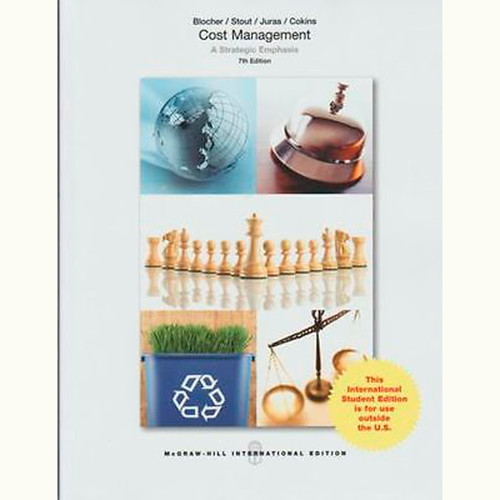 Cost Management: A Strategic Emphasis (7th Edition) Edward Blocher and David Stout IE