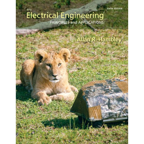 Electrical Engineering: Principles & Applications (6th Edition) Hambley