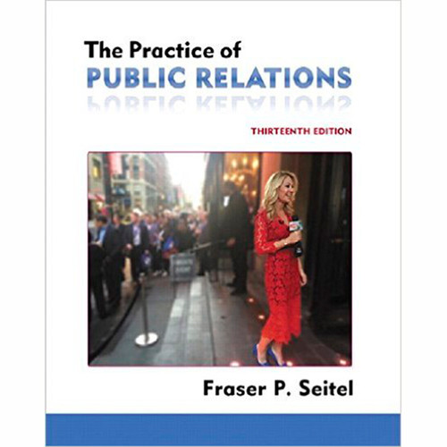 The Practice of Public Relations (13th Edition) Fraser P. Seitel