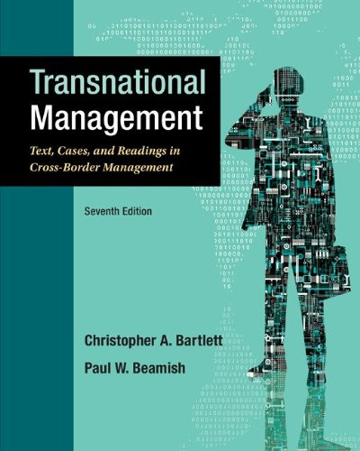 Transnational Management: Text, Cases & Readings in Cross-Border Management (7th Edition) Bartlett