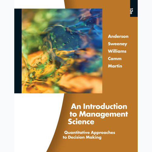 An Introduction to Management Science (13th Edition) Anderson